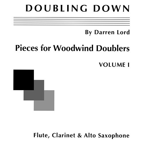 DOUBLING DOWN - Pieces for Woodwind Doublers -Volume I