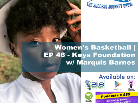 Women's Basketball | EP 46 - The Keys Foundation w/ Marquis Barnes