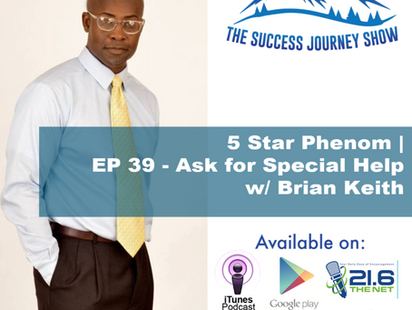 5 Star Phenom | EP -39 Ask For Special Help w/ Brian Keith