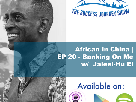 African in China   EP 20 - Banking on Me! w/ Jaleel Hu