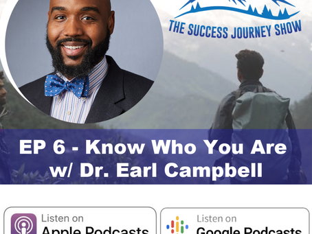 1st Black Advanced Endoscopy Fellow at Yale | EP 6 - Know Who You Are  w/ Dr. Earl Campbell III