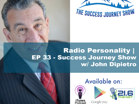 Radio Personality | EP 33 - Success Journey Show w/ John Dipietro