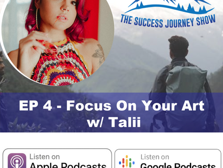 EP 4 - Focus On Your Art w/ Talii