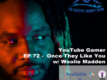 YouTube Gamer EP 72 - Once They Like You w/ Woolie Madden