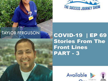 COVID-19 | EP 69 Stories From The Front Lines PART - 3