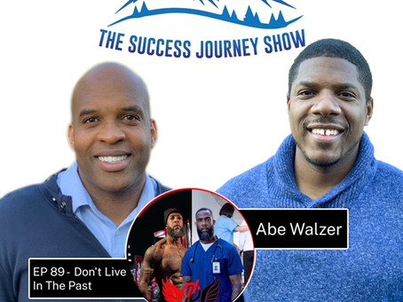 EP 89 - Don't Live in The Past w/Abe Walzer