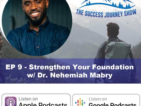 MTV Award Winning Engineer | EP 9 - Strengthen Your Foundation w/ Dr. Nehemiah James Mabry