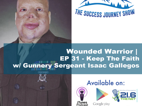 Wounded Warrior |  EP 31 - Keep The Faith w/ Gunnery Sergeant Isaac Gallegos