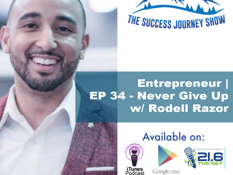 Entrepreneur | EP 34 - Never Give Up w/ Rodell Razor