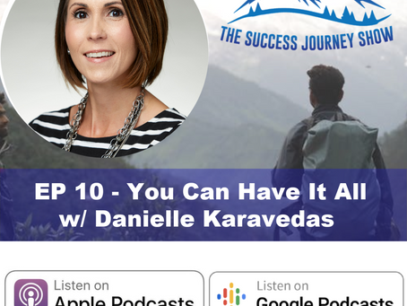 Climbing The Corporate Ladder I EP 10 - You Can Have It All W/ Danielle Karavedas