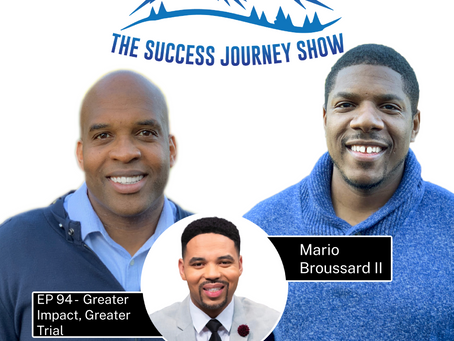 EP 94 - Greater Impact, Greater Trial w/Mario Broussard II