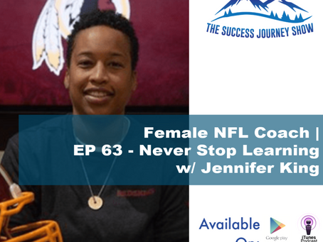 Female NFL Coach | EP 63 - Never Stop Learning w/ Jennifer King