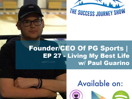 Founder/CEO Of PG Sports   EP 27 - Living My Best Life w/ Paul Guarino