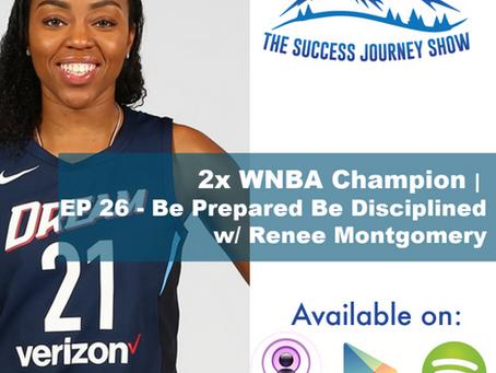 2x WNBA Champion   EP 26 - Be Prepared Be Disciplined w/ Renee Montgomery