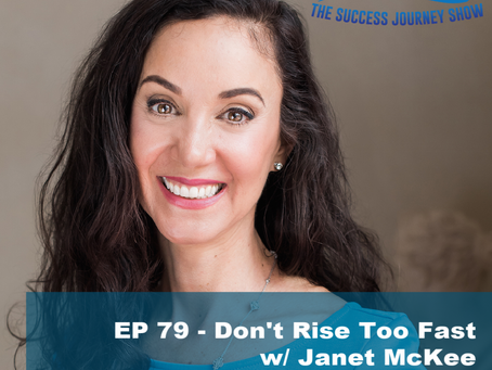 EP 79 - Don't Rise Too Fast w/Janet Mckee