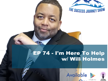 EP 74 - I'm Here To Help w/ Will Holmes