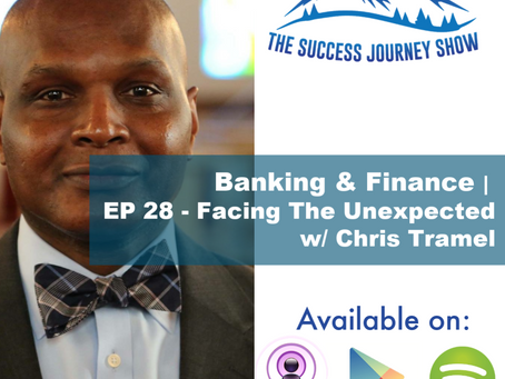 Banking & Finance   EP 28 - Facing The Unexpected w/ Chris Tramel