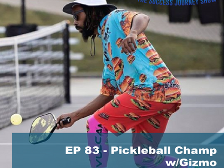 EP 83 - Pickleball Champ w/Gizmo