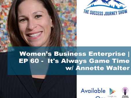 Women's Business Enterprise | EP 60 - It's Always Game Time w/ Annette Walter