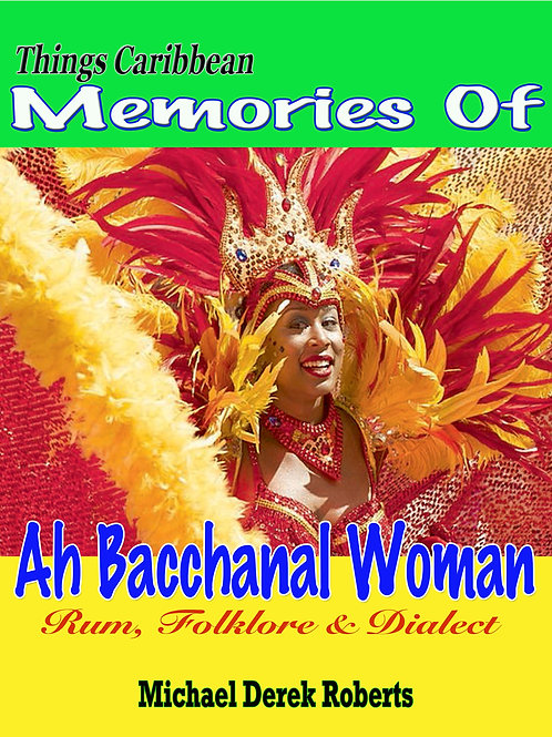 Memories of a Bacchanal Woman