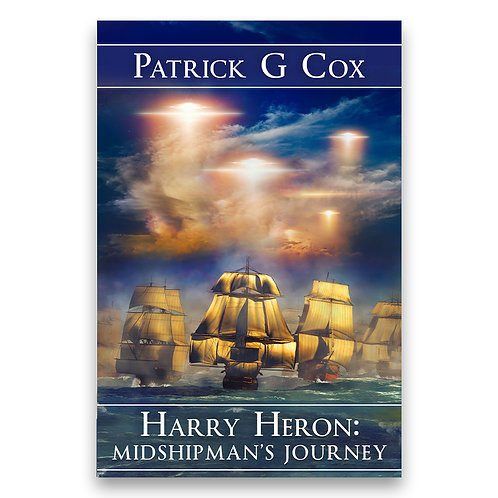 Harry Heron: Midshipman's Journey - Patrick G. Cox