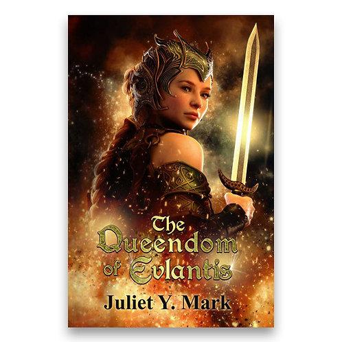 The Queendom of Evlantis - Juliet Y. Mark