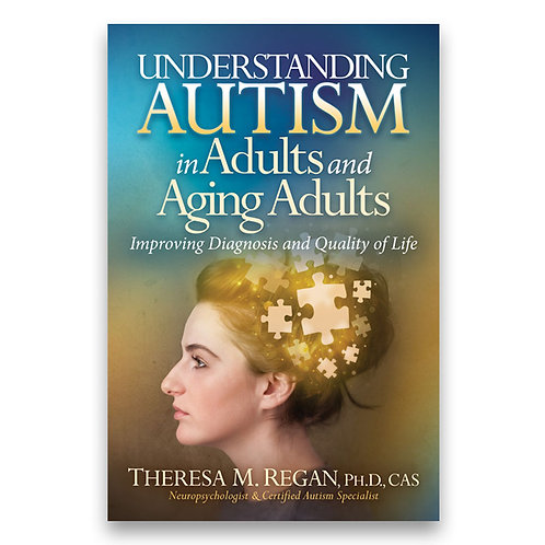 Understanding Autism in Adults and Aging Adults -  Theresa Regan