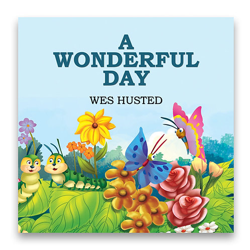 A Wonderful Day - Wes Husted