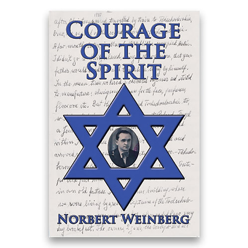 Courage of the Spirit - Norbert Weinberg