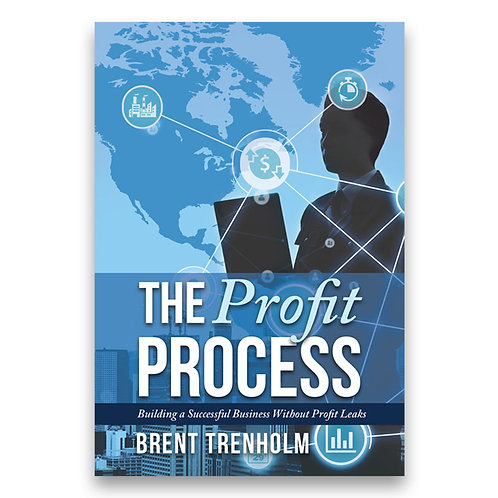 The Profit Process: Building a Successful Business without Profit Leaks