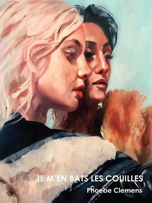 """""""Je M'en Bats les Couilles"""" by Phoebe Clemens"""