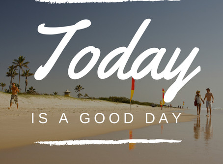 4 Easy Steps To Making Sure Every Day Is A Good Day