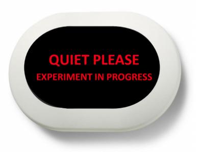 QUIET PLEASE EXPERIMENT IN PROGRESS - MINI.png