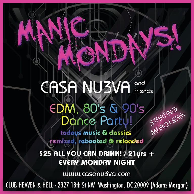 Manic Mondays! ALL You CAN Drink & Dance!