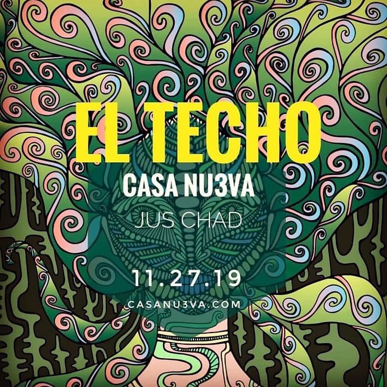 CASA NU3VA | Just Chad @ El Techo