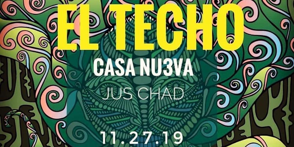 CASA NU3VA   Just Chad @ El Techo