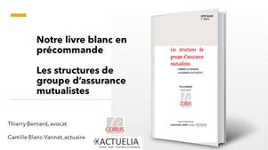 """Nouvelle édition du livre blanc """"Structures de groupe d'assurance mutualistes"""" par Corus & Actuelia"""