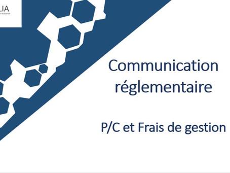 Communication réglementaire: précision sur la communication des P/C et Frais de gestion