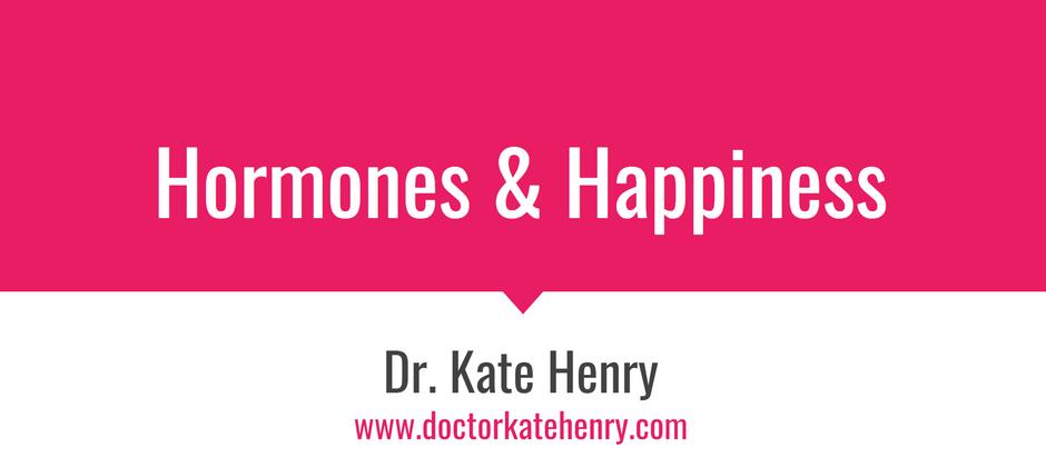 Hormones & Happiness