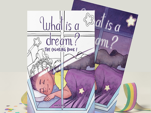 What is a Dream? AND Coloring Book!