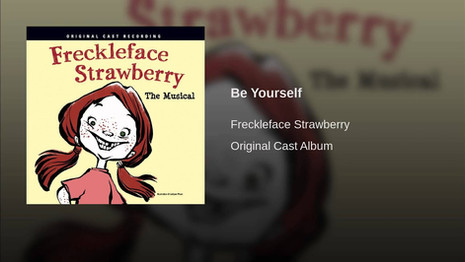 """""""Be Yourself"""" - Freckleface Strawberry"""