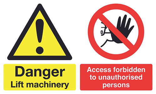 100x300mm Danger Lift Machinery Access Forbidden To Unauthorised Persons - Rigid