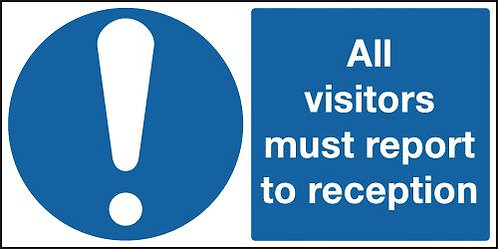 150x300mm All Visitors Must Report To Reception - Rigid