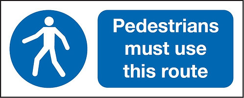 100x250mm Pedestrians Must Use This Route - Rigid
