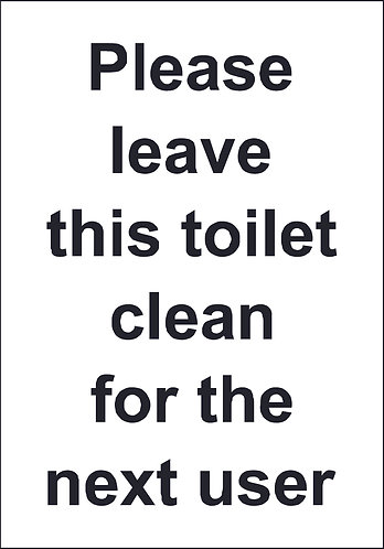 200 x 140mm Leave this toilet clean for the next user - Economy washroom sign