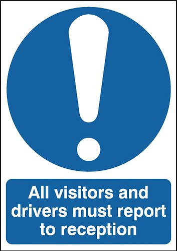 210x148mm All Visitors and Drivers Must Report To Reception - Rigid