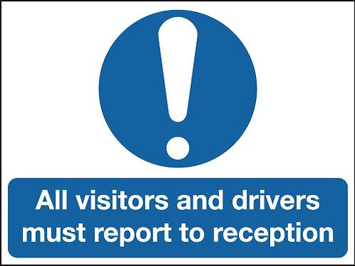150x300mm All Visitors and Drivers Must Report To Reception - Self Adhesive