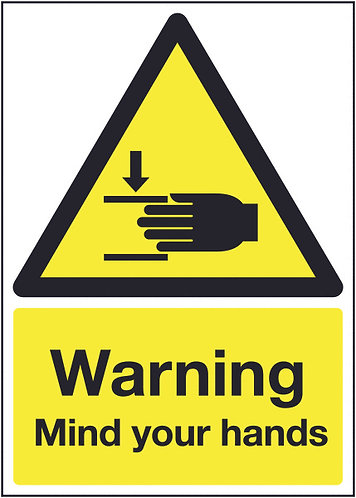 210x148mm Warning Mind Your Hands - Rigid