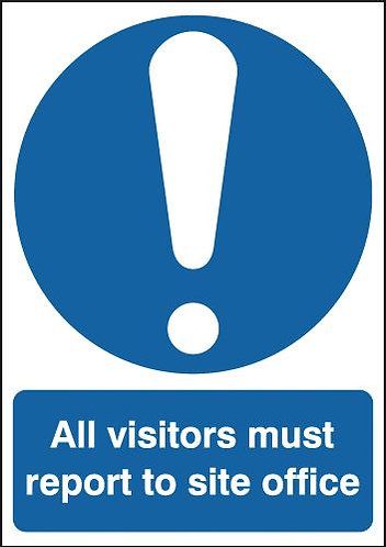 210x148mm All Visitors Must Report To The Site Office - Rigid