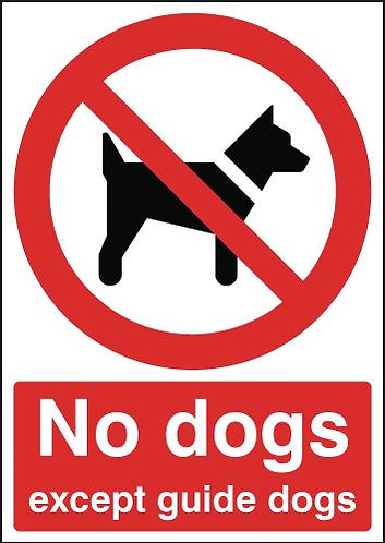 210x148mm No Dogs Except Guide Dogs - Rigid